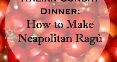 Italian Sunday Dinner: How to Make Neapolitan Ragù