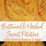 Brown butter & fresh sage make these buttermilk mashed sweet potatoes nutty, creamy and delicious. Makes a tasty side dish all year round!