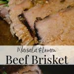 Thin cut beef brisket slow roasted with Marsala wine, lemon juice, and fresh rosemary makes the perfect Sunday dinner of holiday meal.