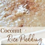 This creamy Coconut Rice Pudding made with instant rice, coconut flakes, coconut milk, sugar, eggs and spices is a deliciously quick and tasty dessert.