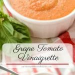 Grape Tomato Vinaigrette is a light, flavorful dressing that's perfect on top of your favorite salad or used as a dip for your favorite vegetables.
