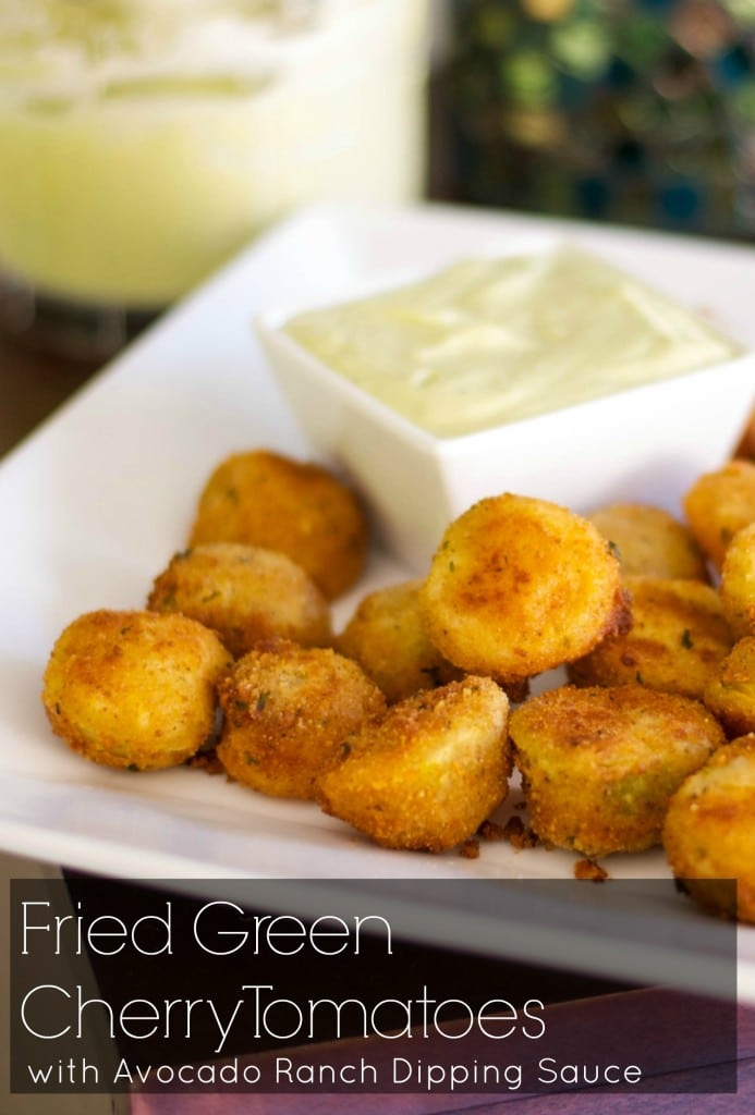Fried Green Cherry Tomatoes with Avocado Ranch Dipping Sauce | CarriesExperimentalKitchen.com