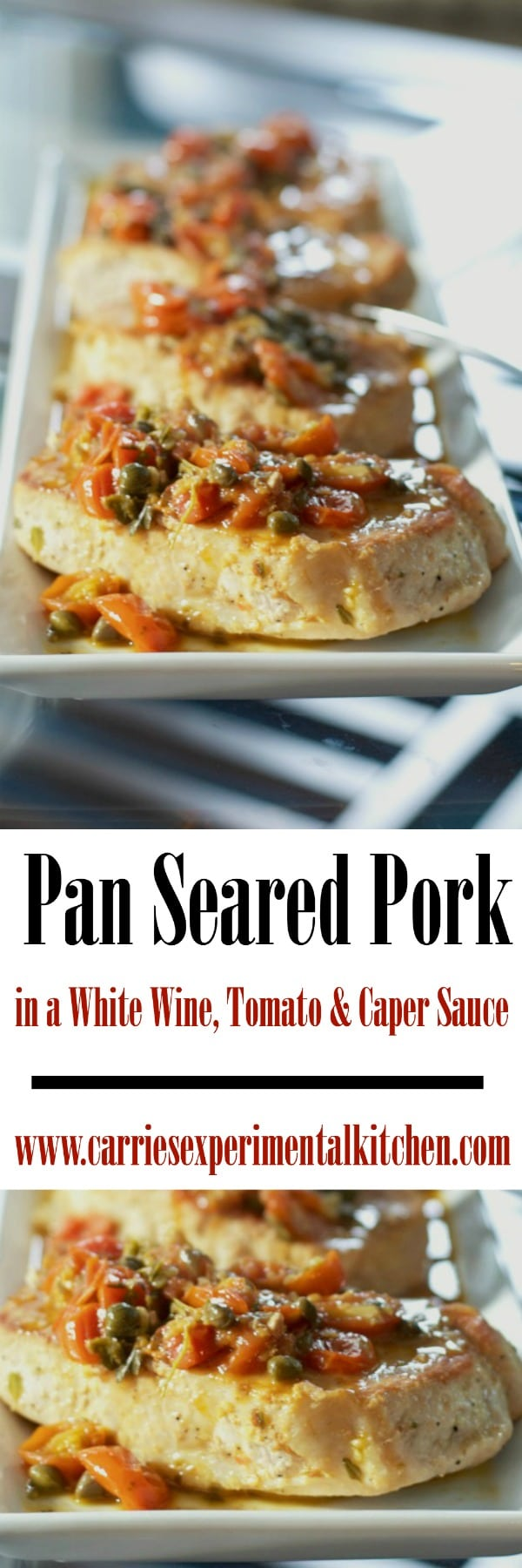 Pan Seared Pork in a White Wine, Tomato & Caper Sauce is a deliciously light and flavorful weeknight meal that's ready in under 30 minutes.