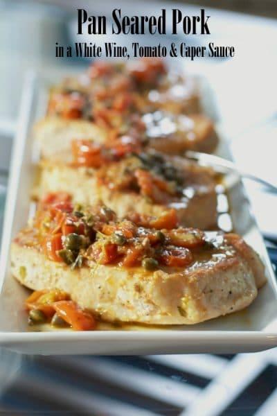 Pan Seared Pork in a White Wine, Tomato & Caper Sauce