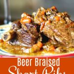 Beer Braised Short Ribs made with beef ribs that have been slowly braised in beer, mustard, garlic and vegetables until they're 'fall off the bone' tender.