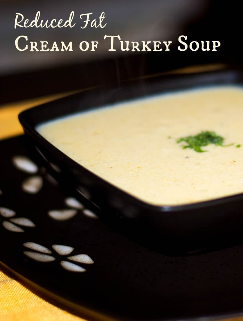Reduced Fat Cream of Turkey Soup | Light and creamy soup using leftover Thanksgiving turkey; then thickened with milk instead of cream for a reduced fat alternative.
