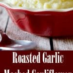 Roasted Garlic Mashed Cauliflower is a healthier alternative to mashed potatoes, without lacking the creaminess and flavor.