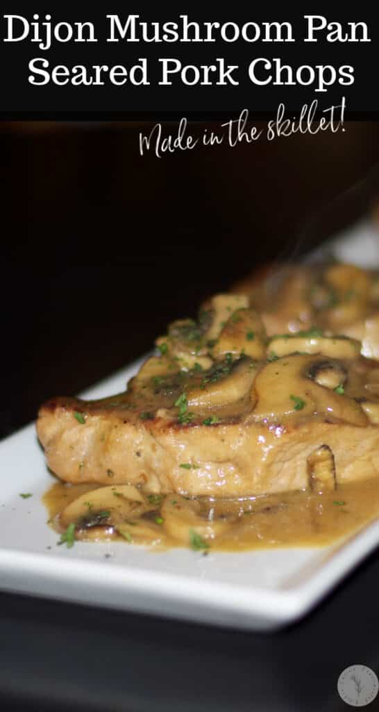 Boneless center cut pork chops pan seared on top of the stove with fresh, white mushrooms in a light Dijon mustard sauce.