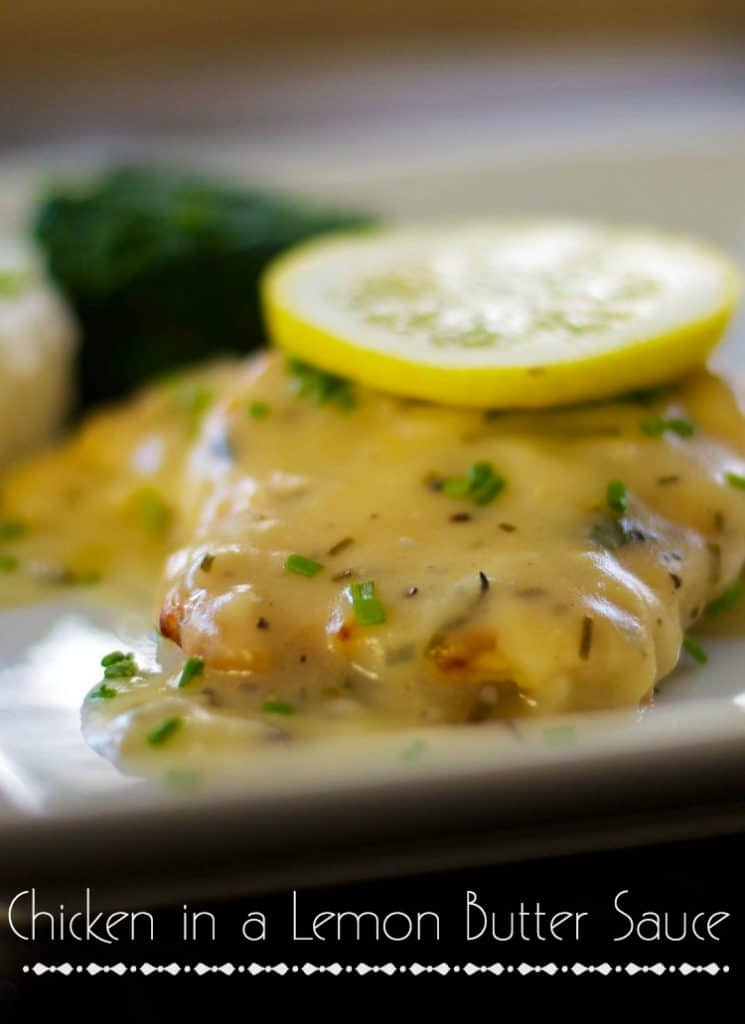 Chicken with Lemon Butter Sauce: Boneless chicken breasts sautéed; then topped with a lemon butter sauce. Perfect for weeknight dinners or large get togethers.