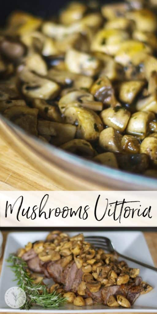 Mushrooms Vittoria made with mushrooms, butter, garlic, parsley, white wine and beef broth go perfectly on top of grilled steak or chicken.