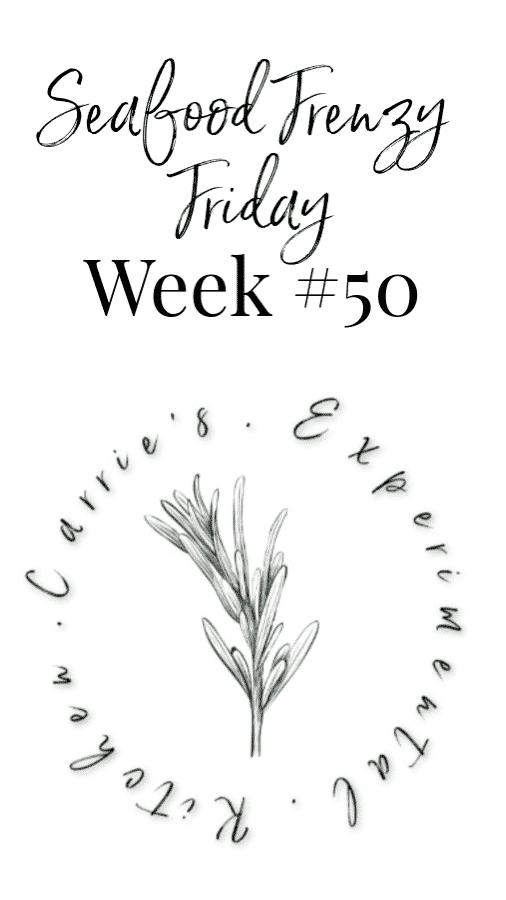 Seafood Frenzy Friday Week #50