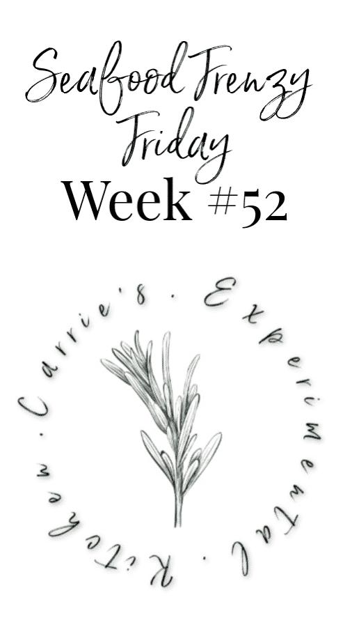 Seafood Frenzy Friday Week#52