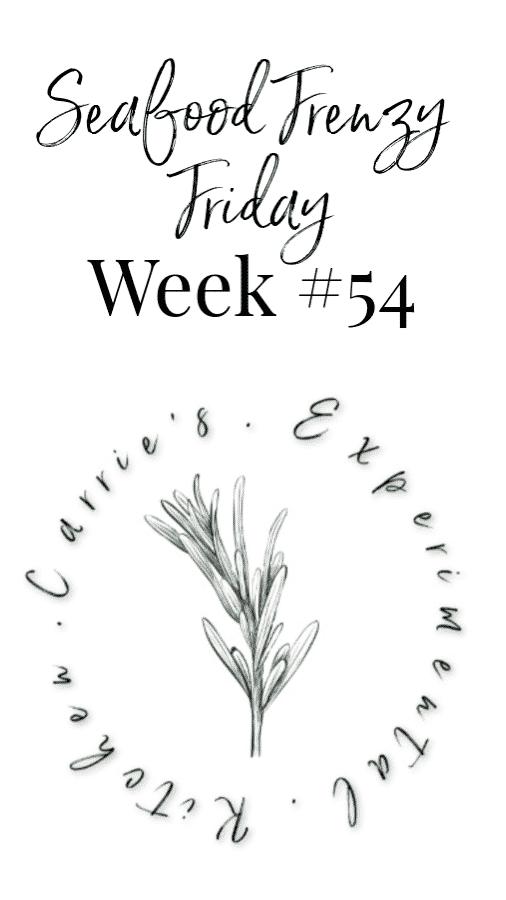 Seafood Frenzy Friday Week #54