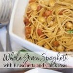 Whole grain spaghetti tossed with homemade tomato bruschetta, chick peas and grated Pecorino Romano cheese is a tasty, quick weeknight dinner.
