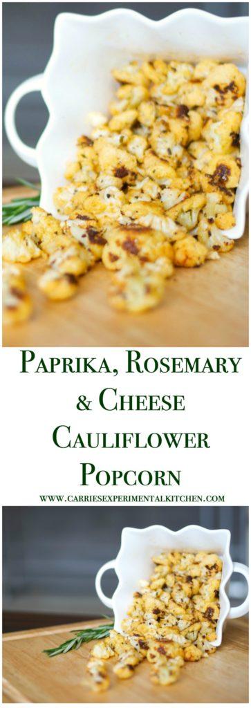 Paprika, Rosemary & Cheese Cauliflower Popcorn made with garden fresh cauliflower; then roasted with paprika, rosemary and Parmesan cheese.