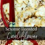 Cauliflower tossed with sesame oil, garlic, Kosher salt, fresh ground pepper, and sesame seeds; then roasted until golden brown.