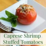 Fresh garden tomatoes stuffed Caprese style with shrimp, garlic, basil, mozzarella cheese and Italian breadcrumbs; then baked until golden brown.