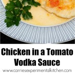Tender chicken in a tomato vodka cream sauce is delicious and quick to make. Perfect for date night or an easy weeknight supper.