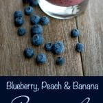 This Blueberry, Peach & Banana Smoothie is filling with the addition of flax and tastes great for breakfast or an afternoon snack. #smoothie #beverages #blueberry #peach #banana #breakfast #snack