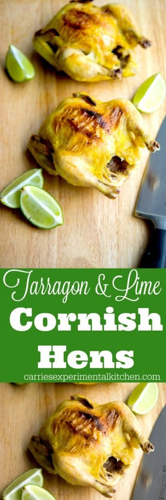 Cornish Hens marinated in a brine of fresh tarragon and lime juice are a healthy, tasty alternative to roasted chicken for those busy weeknights. #cornishhens #chicken