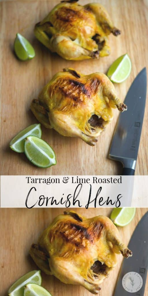 Cornish game hens marinated in a brine of fresh tarragon and lime juice; then roasted until fall off the bone tender and juicy.