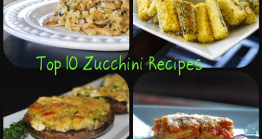 Top 10 Zucchini Recipes