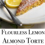 Light, lemony and gluten free, this Flourless Lemon Almond Torte is the perfect dessert.