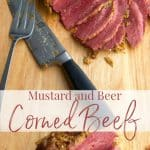 Corned Beef slowly simmered in beer; then baked with a mustard horseradish crust is our favorite way to prepare our St. Patrick's Day meal.