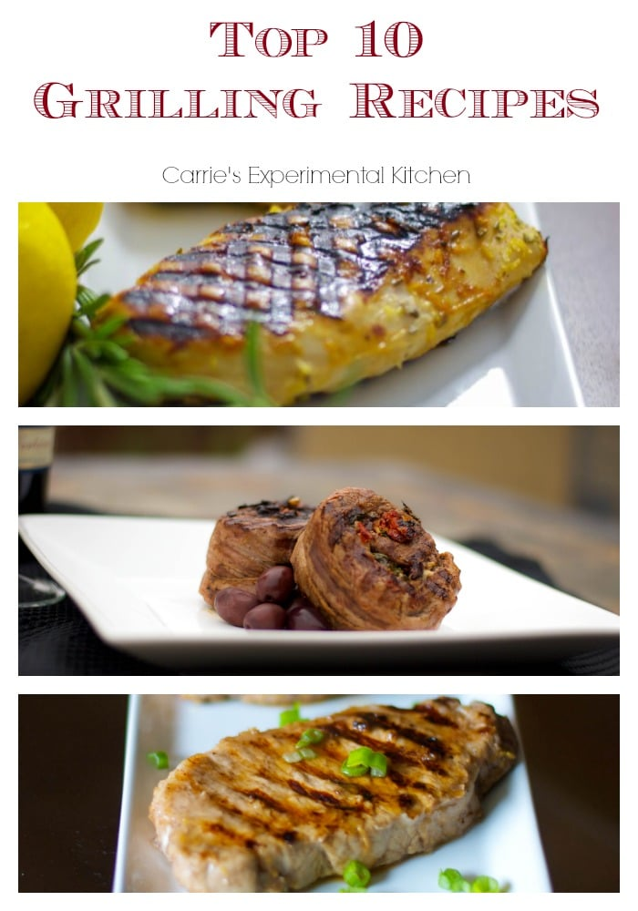 Top 10 Grilling Recipes-Carrie's Experimental Kitchen.jpg