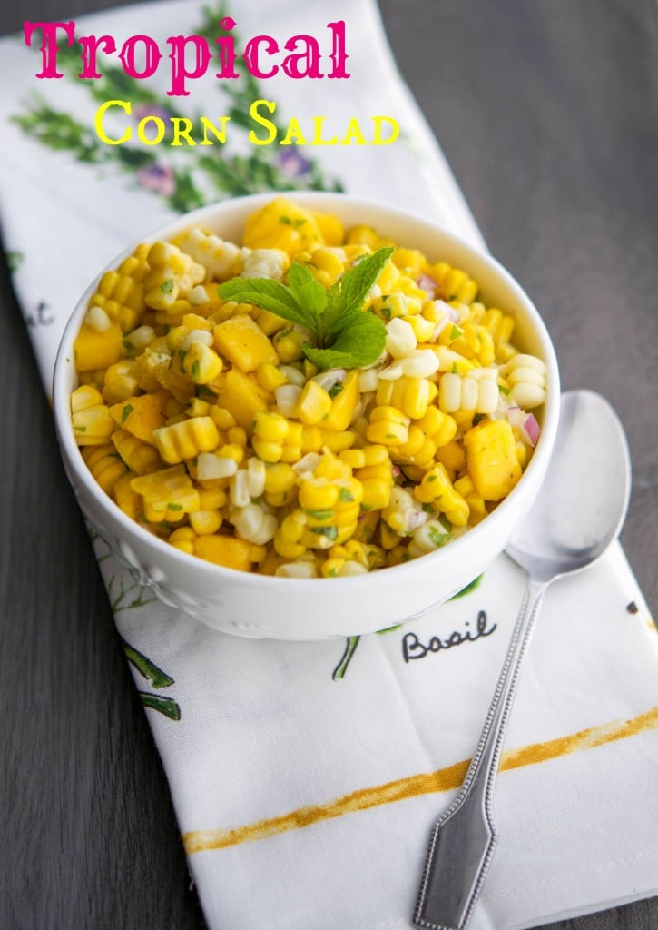 This Tropical Corn Salad made with fresh corn on the cob, mangoes, fresh mint and pineapple juice is light and refreshing