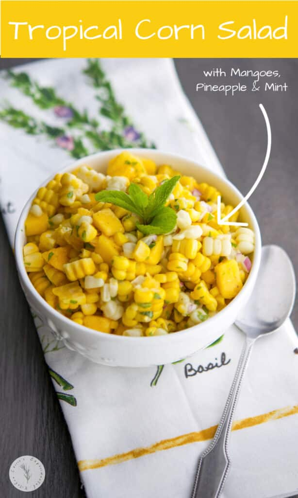 This Tropical Corn Salad made with fresh corn on the cob, mangoes, fresh mint and pineapple juice is light and refreshing.