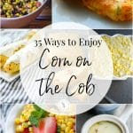 Summer is here and in NJ that means fresh corn on the cob. Here are 35 recipes to help you find the perfect way to enjoy the fresh corn this season.