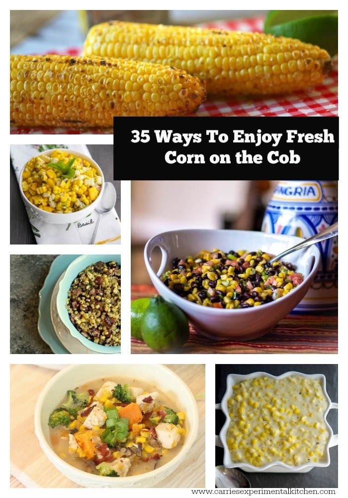 35 Ways to Enjoy Fresh Corn on the Cob | Carrie's Experimental Kitchen #reciperoundup #corn