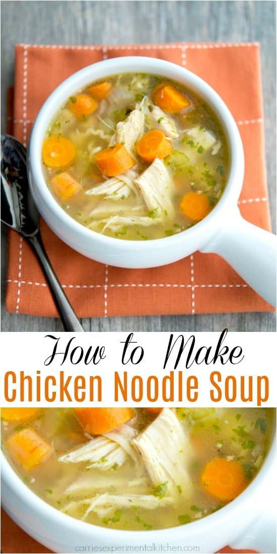how to make chicken noodle soup - carrie's experimental