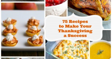 75 Recipes to Make Your Thanksgiving a Success