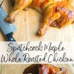 Spatchcock is a term used when you split poultry down the back to flatten it out. This Maple Whole Roasted Chicken is so moist ready in less time.