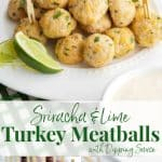 These Sriracha & Lime Turkey Meatballs with Dipping Sauce are delicious and healthy. They're tasty served for dinner, appetizer or game day snacking.