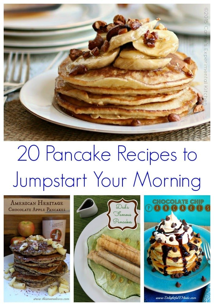 20 Pancake Recipes to Jump Start Your Morning