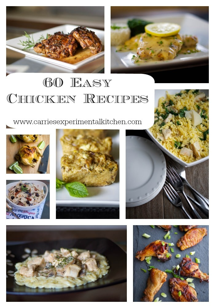 60 Easy Chicken Recipes from Carrie's Experimental Kitchen