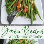 Green beans sautéed with fresh tomato and garlic in a light broth are delicious and make the perfect accompaniment to any weeknight meal.