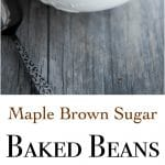 Maple Brown Sugar Baked Beans made with navy beans, maple syrup, brown sugar, peppers and onions are the perfect addition to your Summer BBQ plans.