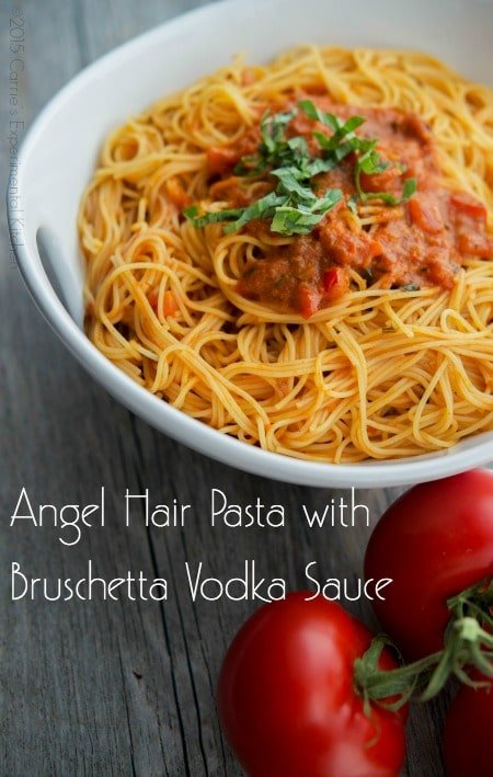 Angel Hair Pasta with Bruschetta Vodka Sauce