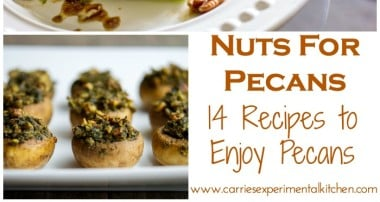 Nuts For Pecans: 14 Recipes to Enjoy Pecans