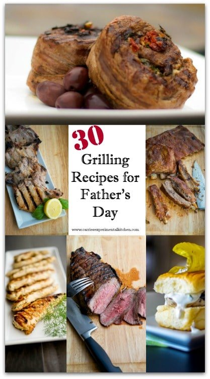 30 Grilling Recipes for Father's Day | CarriesExperimentalKitchen.com #grilling #fathersday