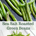 These Sea Salt Roasted Green Beans are delicious and so easy to make. A must try addition to your side dish dinner rotation.