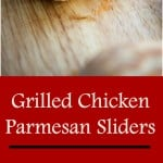 Grilled Chicken Parmesan Sliders | CarriesExperimentalKitchen.com