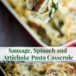 Italian sausage combined with the classic flavor combination of spinach and artichoke hearts in this delicious Sausage, Spinach & Artichoke Pasta Casserole.