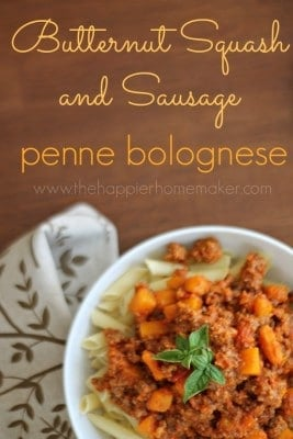 Butternut Squash and Sausage Penne Bolognese from Happier Homemaker