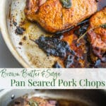 These savory Brown Butter & Sage Pork Chops contain three ingredients and can be ready in 15 minutes for a delicious and easy weeknight meal.