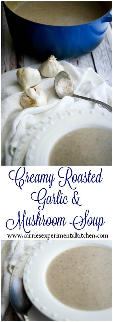 Creamy Roasted Garlic & Mushroom Soup   CarriesExperimentalKitchen.com   This Creamy Roasted Garlic & Mushroom Soup packs a ton of flavor and warms the soul on a cold day.